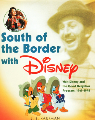 J B Kaufman South of the Border with Disney Cover